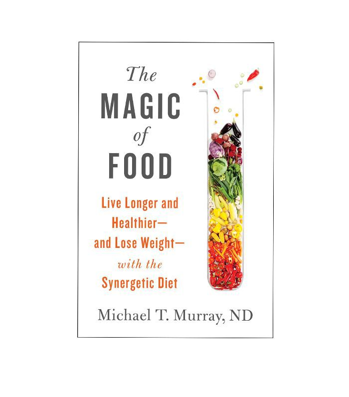 foods for health: Michael T. Murray, ND The Magic of Food