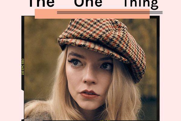 The One Thing: Anya Taylor-Joy