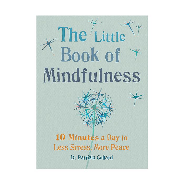 Dr Patrizia Collard The Little Book of Mindfulness