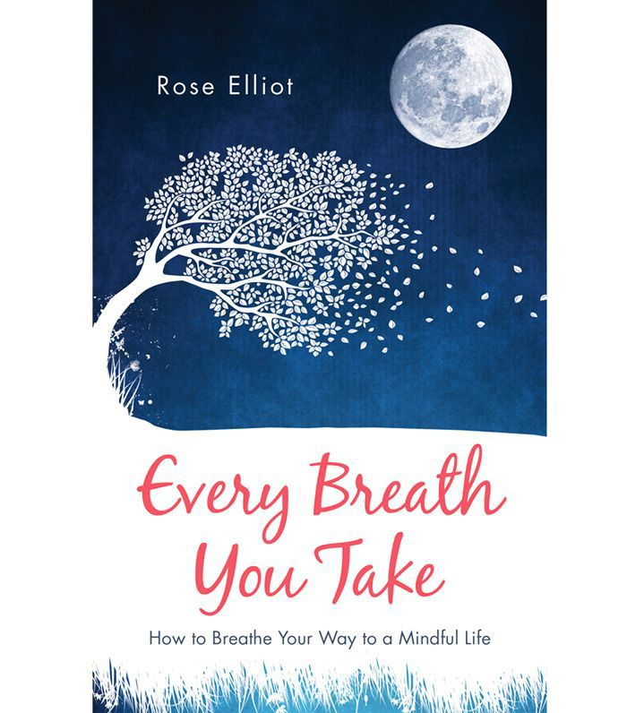 wellness books worth reading: Rose Elliot Every Breath You Take