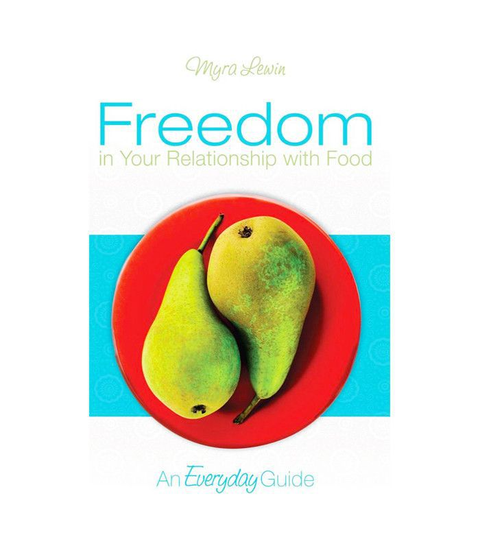 Freedom With Your Relationship With Food book