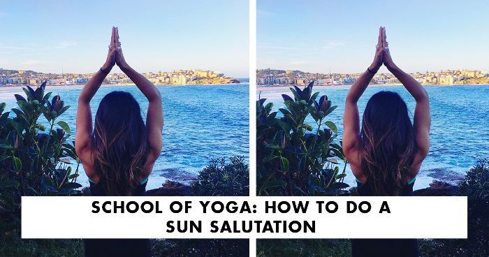School of Yoga: How to Master a Sun Salutation