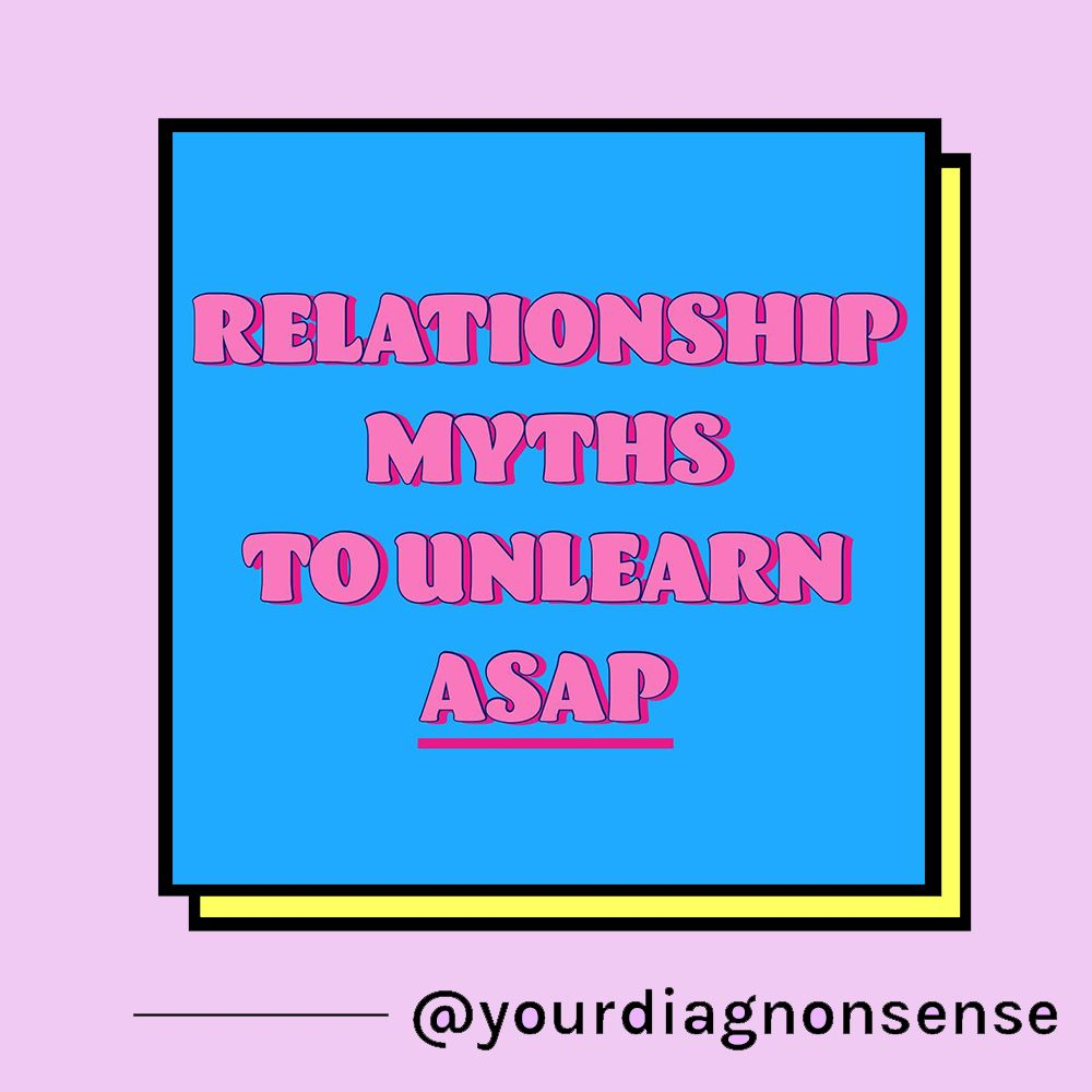 Relationship mythes to unlearn asap