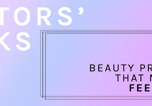 editors picks beauty products