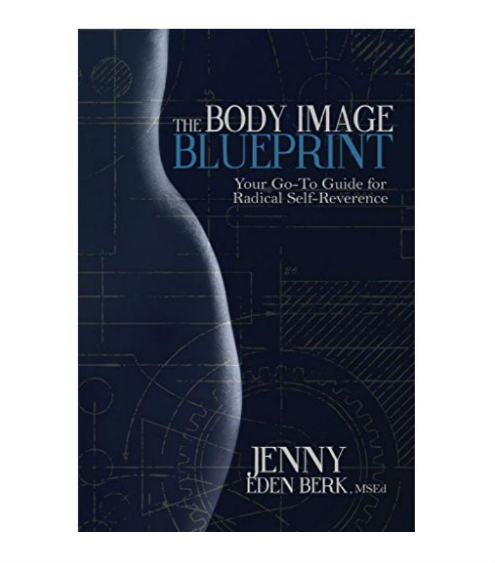 Body Positivity: Jenny Eden Berk The Body Image Blueprint